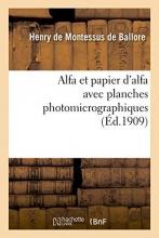 Montessus De Ballore Alfa Et Papier D`Alfa Avec Planches Photomicrographiques