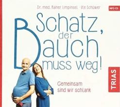 Limpinsel, Rainer,   Schüwer, Ute,   Giese, Thorsten,   Nielsen, Laila Schatz, der Bauch muss weg. CD