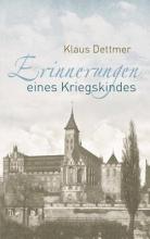 Dettmer, Klaus Erinnerungen eines Kriegskindes