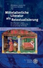 Mittelalterliche Literatur als Retextualisierung
