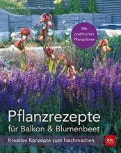 Leyhe, Ulrike Pflanzrezepte für Balkon & Blumenbeet