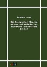 Jungk, Hermann Die Bremischen Münzen