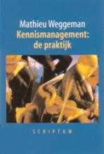 M. Weggeman Kennismanagement: de praktijk