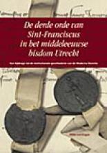 H. van Engen , De derde orde van Sint-Franciscus in het middeleeuwse bisdom Utrecht