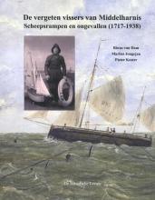 Pieter Koster Rinus van Dam  Marlies Jongejan, De vergeten vissers van Middelharnis