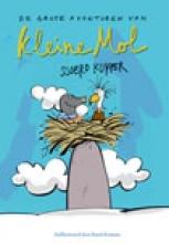 Sjoerd  Kuyper De grote avonturen van kleine mol