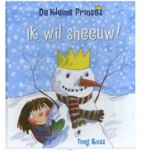 Tony  Ross De Kleine Prinses- Ik wil sneeuw!