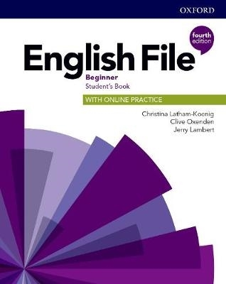 Latham-Koenig, Christina,   Oxenden, Clive,   Lambert, Jerry,English File: Beginner. Student`s Book with Online Practice