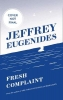 Eugenides Jeffrey, Fresh Complaint