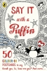 Say It with a Puffin, 50 Colour-in Postcards