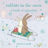 Russell, Natalie, Rabbits in the Snow: A Book of Opposites