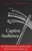 Crawford, Susan P., Captive Audience