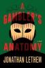 <b>J. Lethem</b>,Gambler's Anatomy