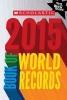 Morse, Jenifer Corr, Scholastic Book of World Records 2015