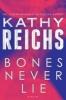 Reichs, Kathy, Bones Never Lie