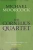 Moorcock, Michael, Cornelius Quartet
