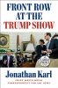 Jonathan Karl, Front Row at the Trump Show