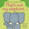 Watt, Fiona, That`s Not My Elephant
