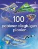 <b>100 Papieren Vliegtuigen Om Te Vouwen</b>,