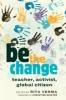 , be the change