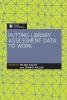 Selena Killick,   Frankie Wilson, Putting Library Assessment Data to Work