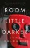Caldwell June, Room Little Darker