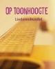 <b>Hans Maat (redactie) en Diane Palm (eindredactie)</b>,Op Toonhoogte | Liederenbundel