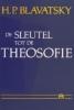 H.P. Blavatsky, De sleutel tot de theosofie