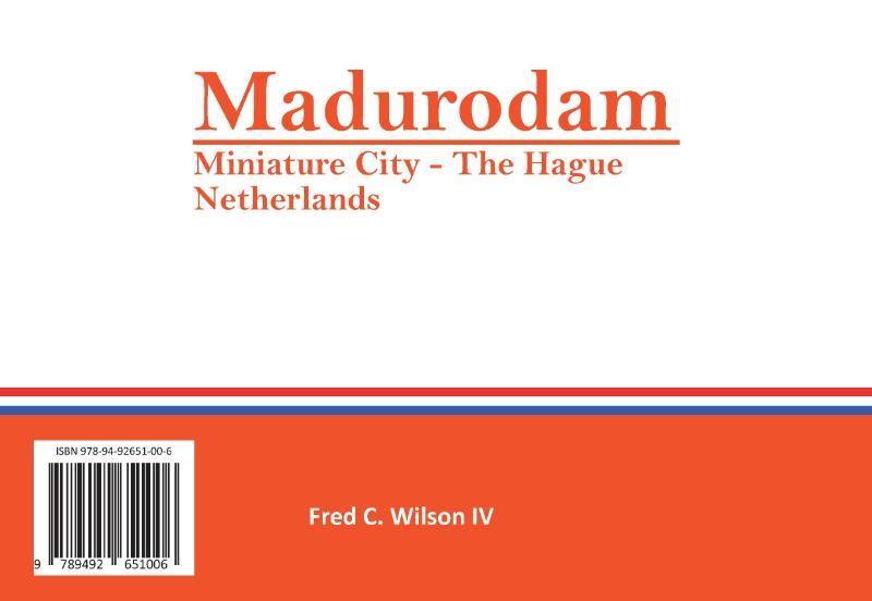 Fred Wilson IV,Madurodam