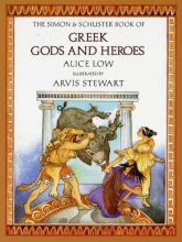 Low, Alice The Simon & Schuster Book of Greek Gods and Heroes