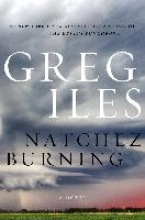 Iles, Greg Natchez Burning
