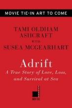 Ashcraft, Tami Oldham Adrift. Movie Tie-In