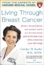 Carolyn M. Kaelin Living Through Breast Cancer - PB