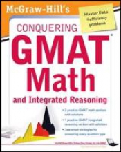 Moyer, Robert E. McGraw-Hills Conquering the GMAT Math and Integrated Reasoning, 2nd Edition