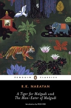 Narayan, R. K. A Tiger for Malgudi and the Man-Eater of Malgudi
