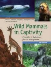 Devra G. Kleiman,   Katerina V. Thompson,   Charlotte Kirk Baer Wild Mammals in Captivity
