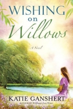 Ganshert, Katie Wishing on Willows