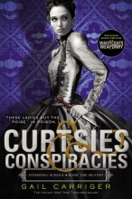 Carriger, Gail Curtsies & Conspiracies