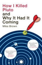 Mike Brown How I Killed Pluto and Why It Had It Coming
