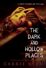 Ryan, Carrie The Dark and Hollow Places