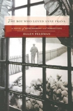 Feldman, Ellen The Boy Who Loved Anne Frank