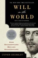 Greenblatt, Stephen Will in the World - How Shakespeare Became Shakespeare