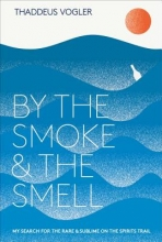 Thaddeus,Vogler By the Smoke and the Smell
