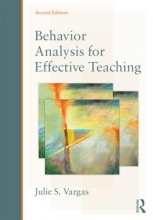 Julie S. (B.F. Skinner Foundation, USA) Vargas Behavior Analysis for Effective Teaching