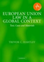 Hartley, Trevor C. European Union Law in a Global Context