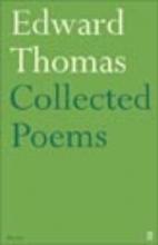 Edward Thomas Collected Poems of Edward Thomas