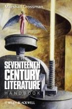 Grossman, Marshall The Seventeenth - Century Literature Handbook