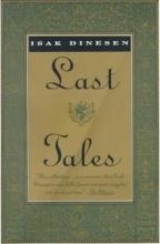 Dinesen, Isak Last Tales