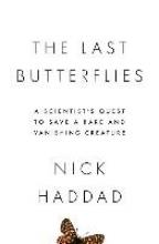 Nick Haddad The Last Butterflies