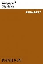 Wallpaper* , Wallpaper* City Guide Budapest